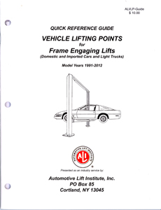 automotive lift institute offers 2012 vehicle lifting points guide rh underhoodservice com Ali Lift Point Guide Unibody Lift Points